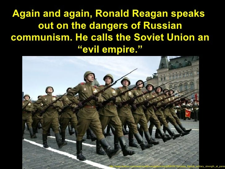 Again and again, Ronald Reagan speaks     out on the dangers of Russiancommunism. He calls the Soviet Union an            ...