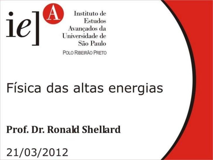 21/03/2012   Física de Altas Energias   1