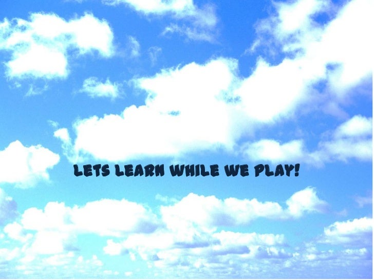 Rain and Clouds<br />Lets Learn while we Play!<br />