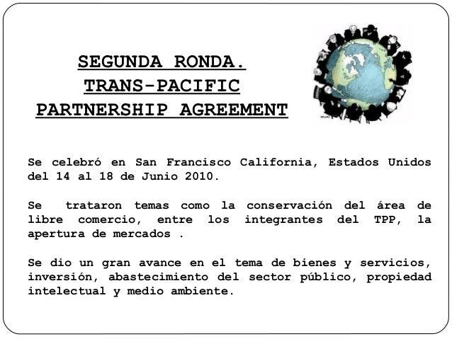 Rondas del tpp (trans pacific partnership agreement) Slide 3