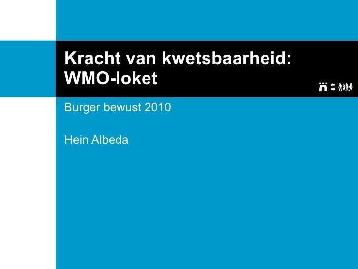 Kracht van kwetsbaarheid: WMO-loket Burger bewust 2010 Hein Albeda