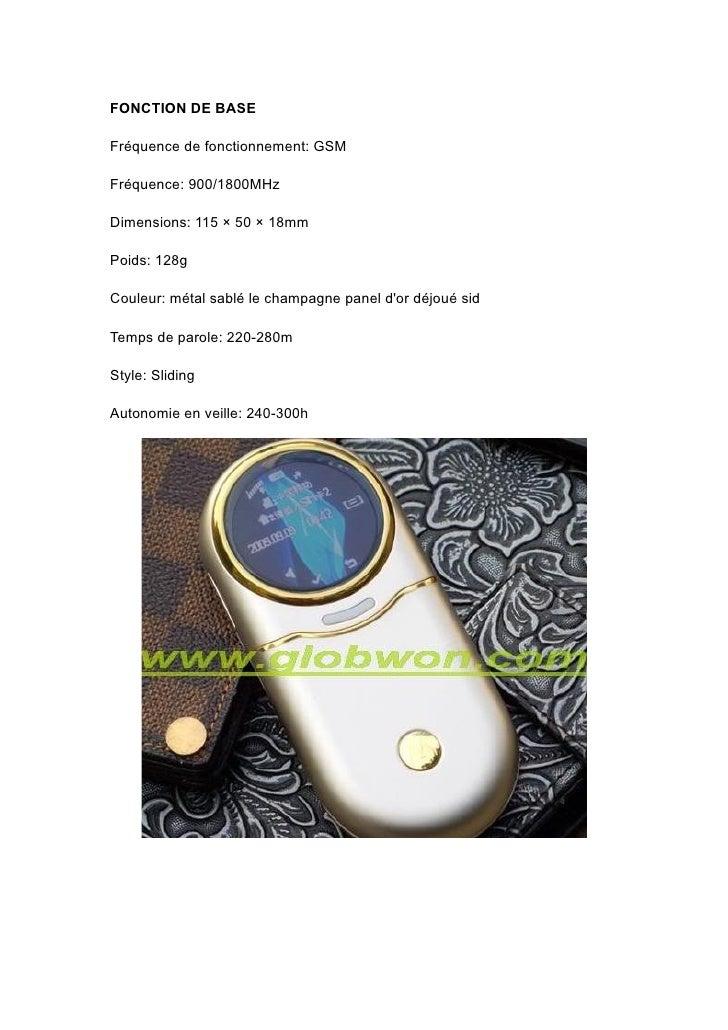 FONCTION DE BASE  Fréquence de fonctionnement: GSM  Fréquence: 900/1800MHz  Dimensions: 115 × 50 × 18mm  Poids: 128g  Coul...