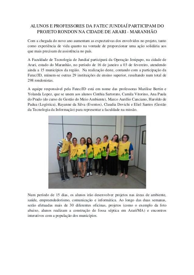 ALUNOS E PROFESSORES DA FATEC JUNDIAÍ PARTICIPAM DO PROJETO RONDON NA CIDADE DE ARARI - MARANHÃO Com a chegada do novo ano...