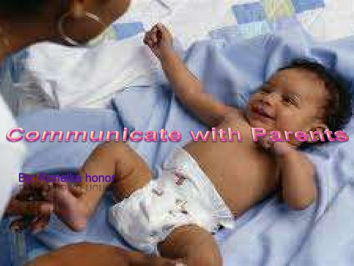 HOW TO COMMUNICATE WITH PARENTS?   Find a time that you and your parents can be comfortable and relaxed together.   Make...