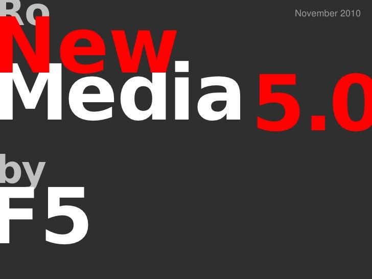 Ro New        November 2010     Media 5.0 by F5