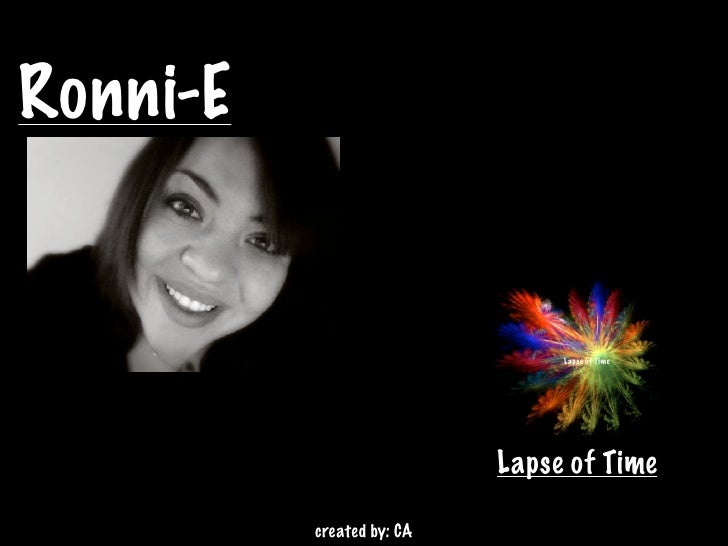 Ronni-E                                   Lapse of Time                                Lapse of Time            created by...