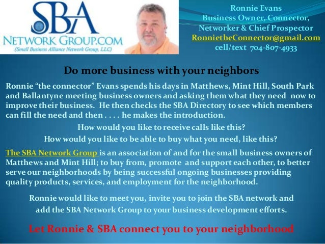 Ronnie Evans Business Owner, Connector, Networker & Chief Prospector RonnietheConnector@gmail.com cell/text 704-807-4933  ...