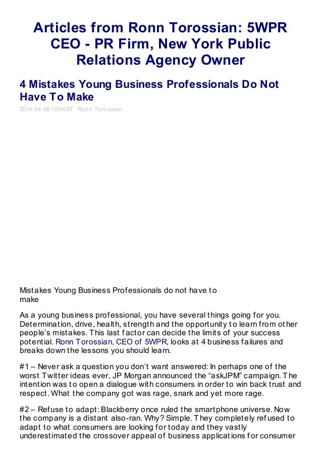 Articles from Ronn Torossian: 5WPR CEO - PR Firm, New York Public Relations Agency Owner 4 Mistakes Young Business Profess...