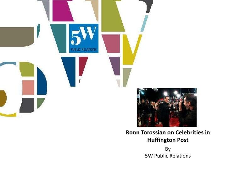 Ronn Torossian on Celebrities in       Huffington Post              By       5W Public Relations