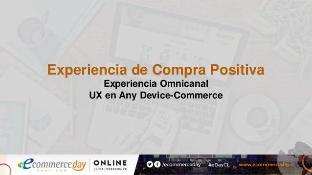 Experiencia de Compra Positiva Experiencia Omnicanal UX en Any Device-Commerce