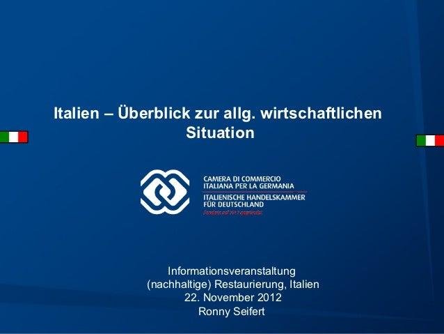 Italien – Überblick zur allg. wirtschaftlichen                  Situation                 Informationsveranstaltung       ...