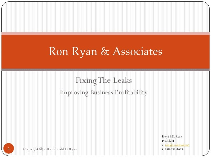 Ron Ryan & Associates                                   Fixing The Leaks                          Improving Business Profi...