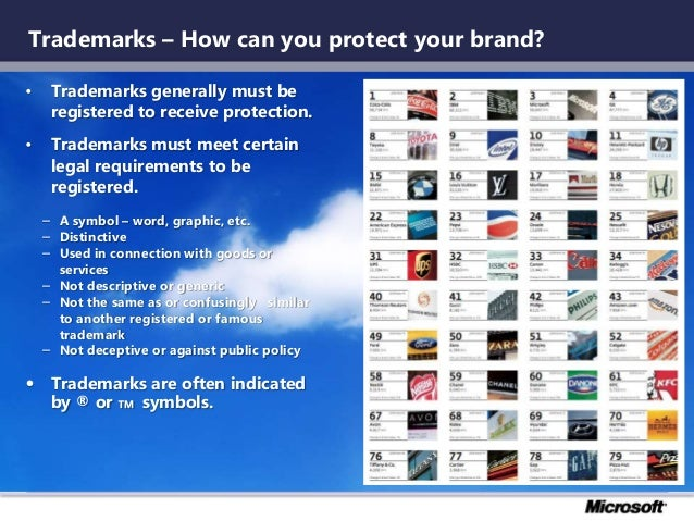 Trademarks – How can you protect your brand? • Trademarks generally must be registered to receive protection. • Trademarks...