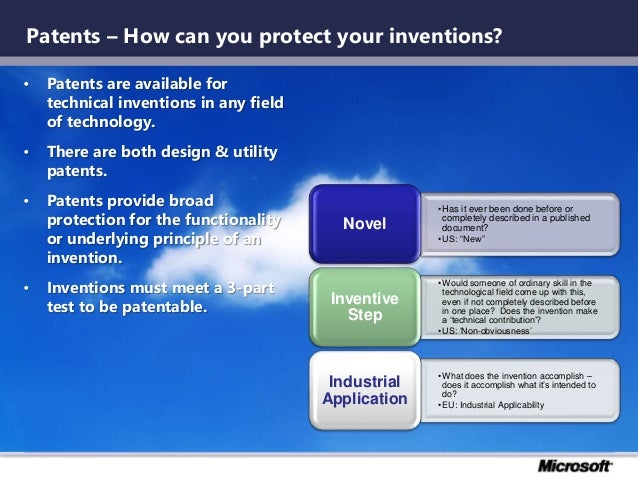 Patents – How can you protect your inventions? • Patents are available for technical inventions in any field of technology...