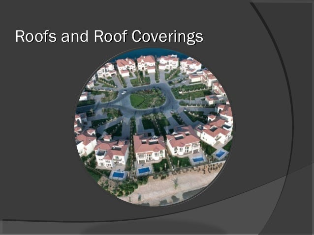 Roofs and Roof CoveringsRoofs and Roof Coverings