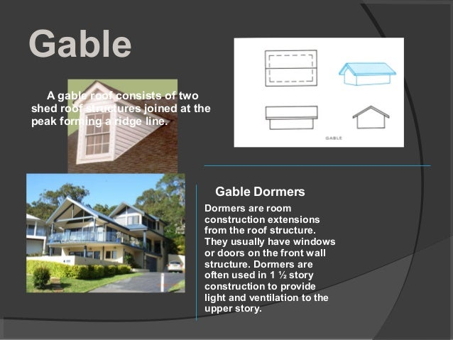 Gable Dormers are room construction extensions from the roof structure. They usually have windows or doors on the front wa...