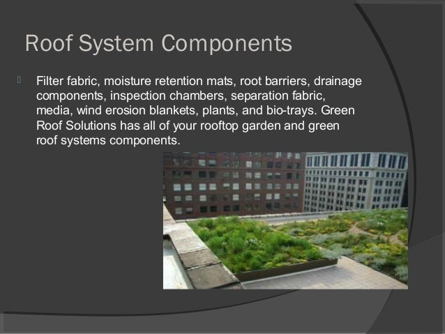 Roof System Components  Filter fabric, moisture retention mats, root barriers, drainage components, inspection chambers, ...