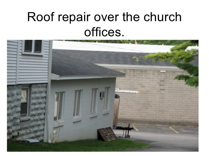 Roof repair over the church offices.