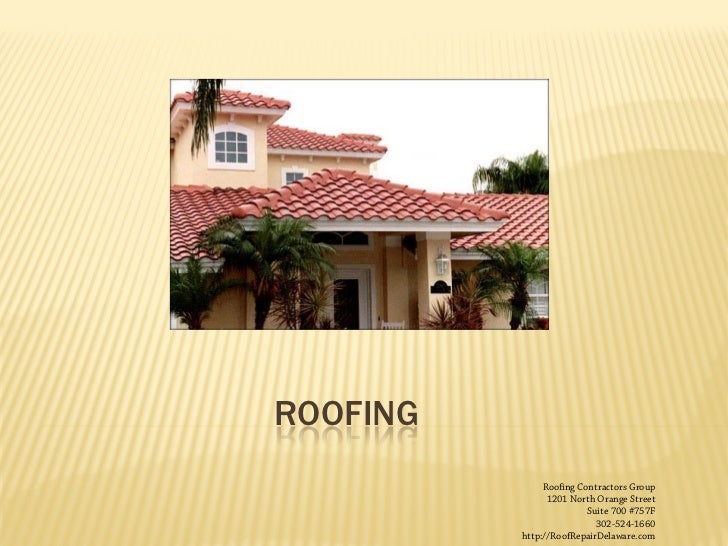 ROOFING               Roofing Contractors Group                1201 North Orange Street                         Suite 700 ...