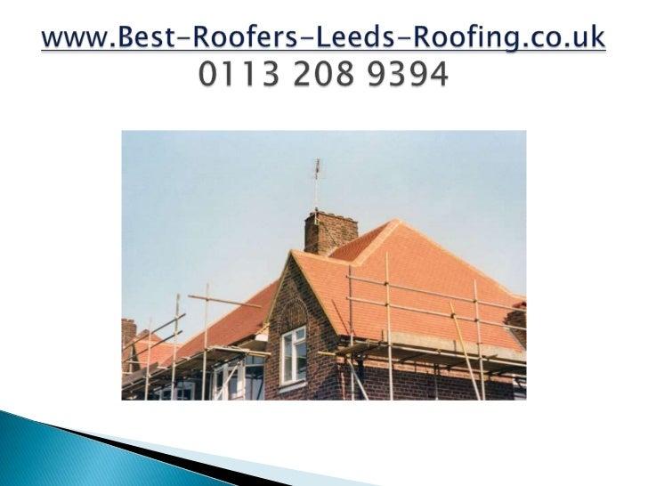www.Best-Roofers-Leeds-Roofing.co.uk0113 208 9394<br />