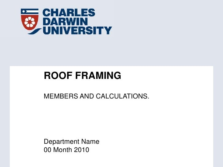 ROOF FRAMING<br />MEMBERS AND CALCULATIONS.<br />