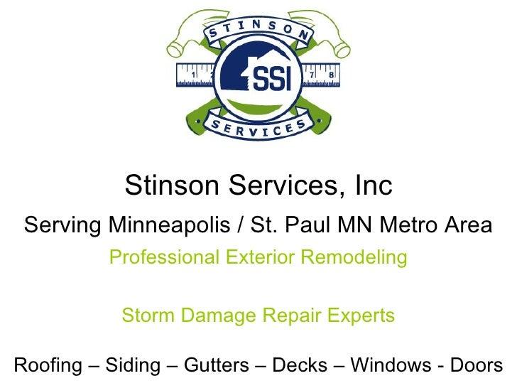 Stinson Services, Inc Serving Minneapolis / St. Paul MN Metro Area Professional Exterior Remodeling Storm Damage Repair Ex...