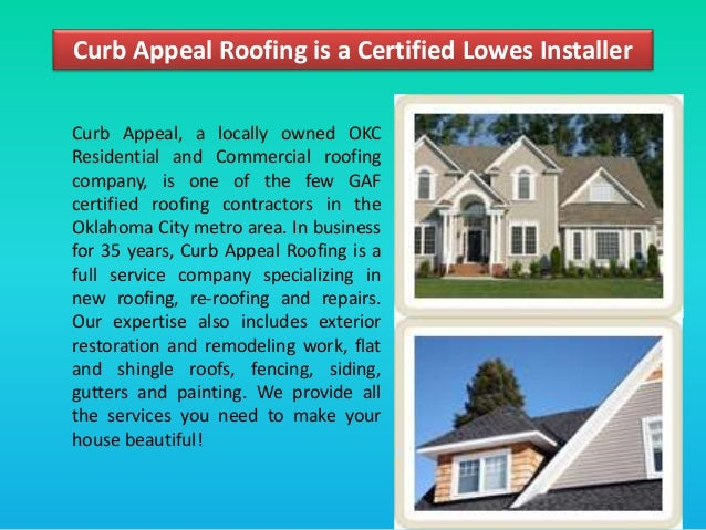 Charming Roofing Companies Oklahoma City. Curb Appeal Roofing Is A Certified Lowes  Installer Curb Appeal, A Locally Owned OKC Residential ...