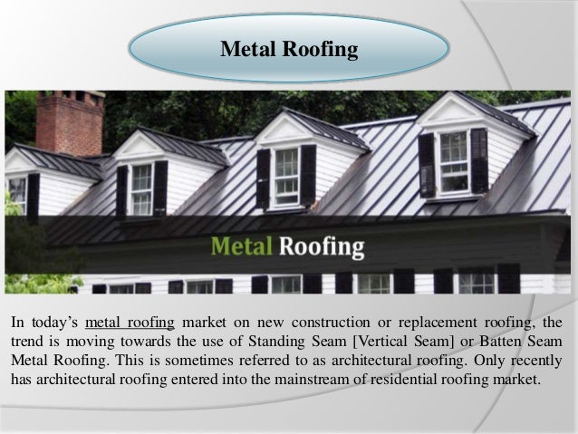 2. Metal Roofing ...