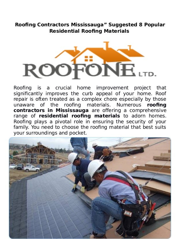 """Roofing Contractors Mississauga"""" Suggested 8 Popular Residential Roofing Materials Roofing is a crucial home improvement p..."""