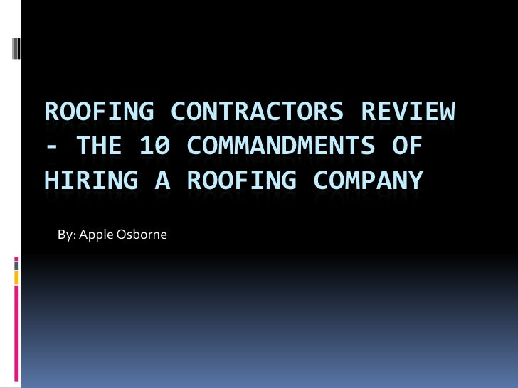 Awesome Roofing Contractors Review   The 10 Commandments Of Hiring A Roofing  Companyu003cbr ...