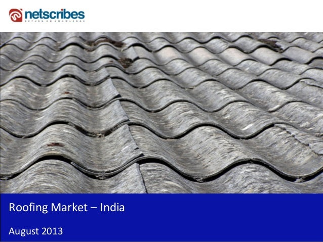 Insert Cover Image using Slide Master View Do not distort Roofing Market – India August 2013