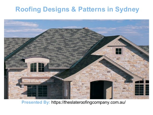 Roofing Designs & Patterns in Sydney Presented By:  https://theslateroofingcompany.com ...