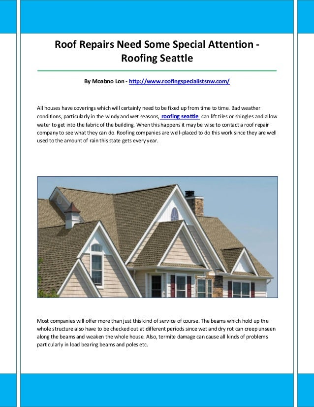 Roof Repairs Need Some Special Attention - Roofing Seattle _______________________________________________________________...