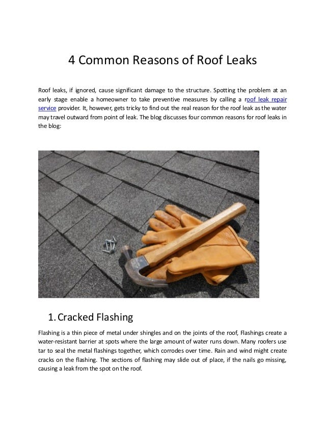 4 Common Reasons of Roof Leaks Roof leaks, if ignored, cause significant  damage to