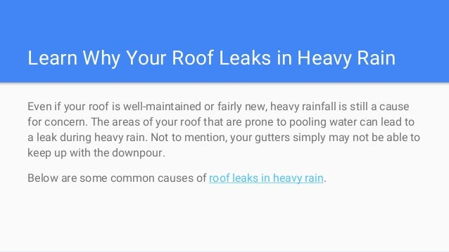 Common Causes for Roof Leaks in Heavy Rain Elite Roofing and Consulting; 2.