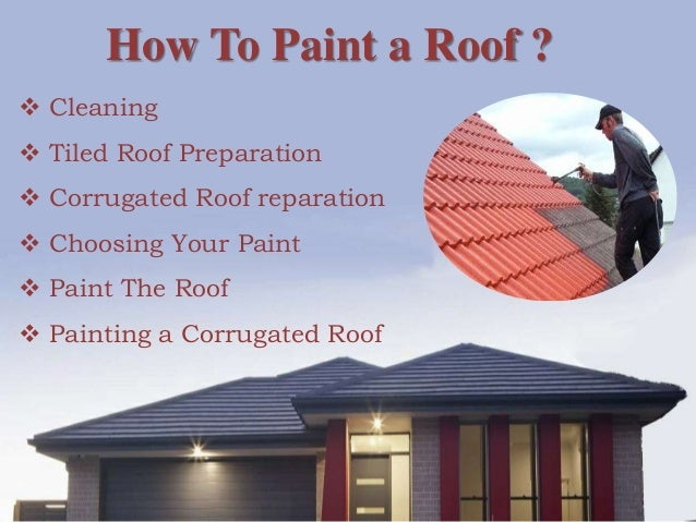 Lovely 4. How To Paint A Roof ?