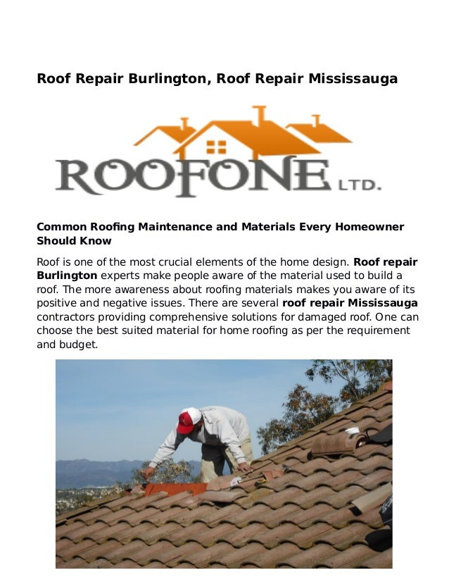 Roof Repair Burlington, Roof Repair Mississauga Common Roofing Maintenance and Materials Every Homeowner Should Know Roof ...
