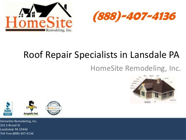 Roof Repair Specialists in Lansdale PA (888)-407-4136 HomeSite Remodeling, Inc. 201 S Broad St Landsdale PA 19446 Toll Fre...