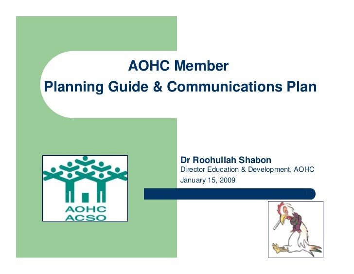 AOHC MemberPlanning Guide & Communications Plan                 Dr Roohullah Shabon                 Director Education & D...