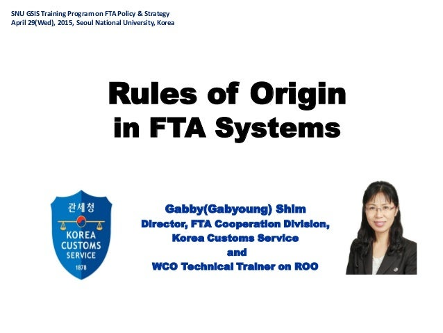 Policy of free trade agreement in korea rules of origin in fta systems gabbygabyoung shim director fta cooperation division yadclub Images