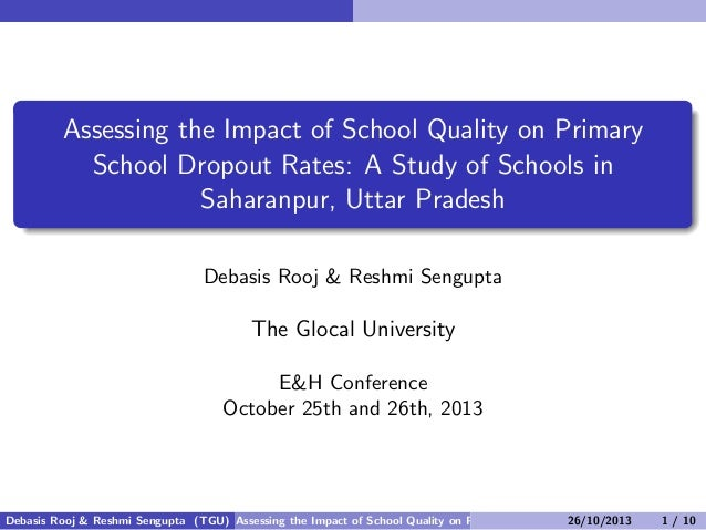 Assessing the Impact of School Quality on Primary School Dropout Rates: A Study of Schools in Saharanpur, Uttar Pradesh De...