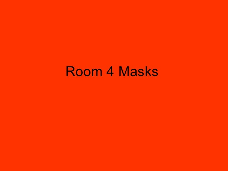 Room 4 Masks
