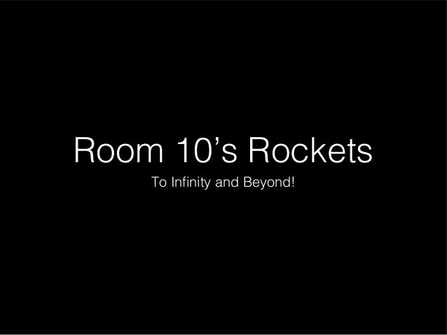Room 10's Rockets To Infinity and Beyond!