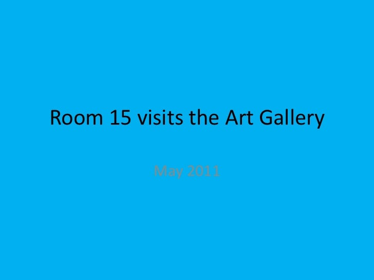 May 2011<br />Room 15 visits the Art Gallery<br />