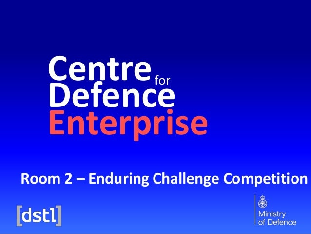 Centre Defence Enterprise for  Room 2 – Enduring Challenge Competition