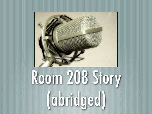 Room 208 Story  (abridged)