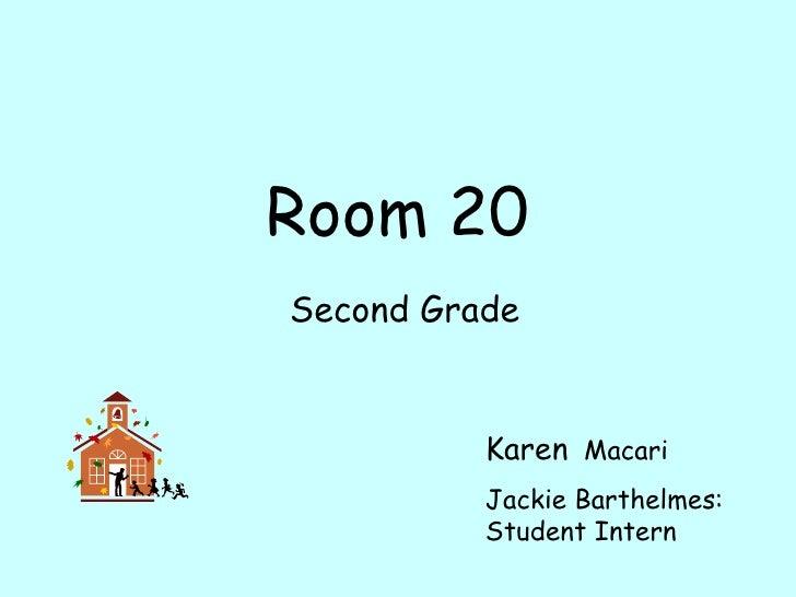 Room 20 Second Grade Karen   Macari Jackie Barthelmes: Student Intern