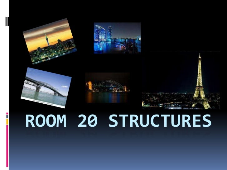 ROOM 20 STRUCTURES
