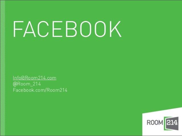 FACEBOOKInfo@Room214.com@Room_214Facebook.com/Room214