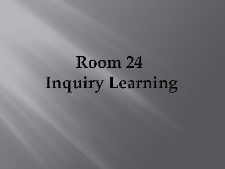 Room 24 Inquiry Learning